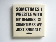 Sometimes I Wrestle With My Demons Sometimes We Just Snuggle Art Print on Etsy, $25.00
