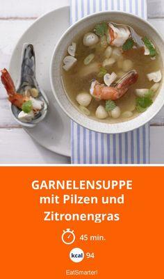 Garnelensuppe - mit Pilzen und Zitronengras - smarter - Kalorien: 94 Kcal - Zeit: 45 Min. | eatsmarter.de