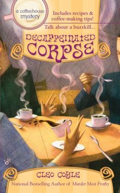 Decaffeinated Corpse (Coffeehouse Mysteries, No. 5)/Cleo Coyle This series just keeps getting better and better! #16