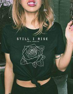Feminist Shirt Still I Rise Tshirt Women's Movement Feminism Shirt Gifts For Her Girl Power Tshirt Women's Clothing Still I Rise tees now available! Still I Rise, Feminist Shirt, Graphic Shirts, Graphic Tee Outfits, T Shirts For Women, Clothes For Women, Strong Women, Tees, Shirt Designs