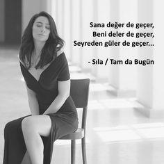 Sana değer de geçer,  Beni deler de geçer,  Seyreden güler de geçer...   - Sıla / Tam da Bugün  #sözler #anlamlısözler #güzelsözler #manalısözler #özlüsözler #alıntı #alıntılar #alıntıdır #alıntısözler #şiir #edebiyat #şarkı #şarkısözleri #şarkıalıntları