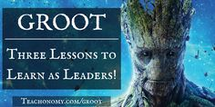 Superhero Summer Series Volume Two: GROOT... 3 Lessons to Learn as Leaders from one of the Guardians of the Galaxy!