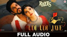 Watch the Full Audio Song of Udi Udi Jaye Song from Raees...