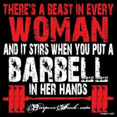 there's a beast in every woman and it stirs ehn you put a barbell in her hands - Fashion for Women and Men