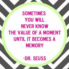 This quote reminds me of you Josh. And your light blue Dr. Seuss shirt ❤
