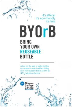 Ban of the Sale of Water Bottles on Campus http://sustainability.niagaracollege.ca/content/Projects/CampusProjects/Globalization/BanoftheSaleofWaterBottlesonCampus.aspx