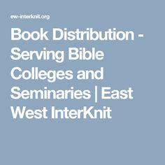 Book Distribution - Serving Bible Colleges and Seminaries | East West InterKnit