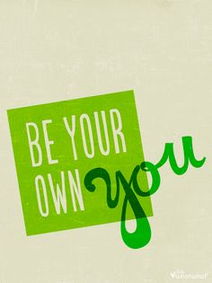 Be yourself, quote, design.