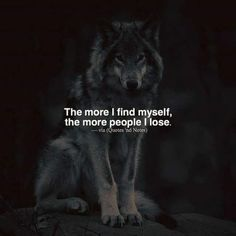 Pin de mel tatom en infj - me quotes, wolf quotes y life quo Wisdom Quotes, True Quotes, Great Quotes, Words Quotes, Wise Words, Quotes To Live By, Motivational Quotes, Inspirational Quotes, Sayings