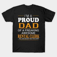 RENTAL CLERK Dad Shirt - I'm A Proud Dad of Freaking Awesome RENTAL CLERK T-Shirt  #birthday #gift #ideas #birthyears #presents #image #photo #shirt #tshirt #sweatshirt