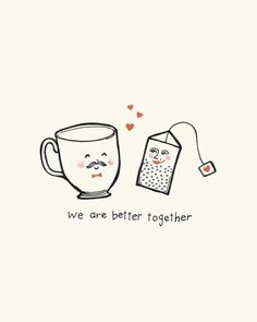 """It could be used for an anniversary or wedding card just changed to """"YOU are better together"""""""