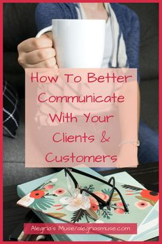 How To Better Communicate With Your Clients & Customers - Alegria's Muse - If you make a point to genuinely communicate with your clients at a given date and time, this will help you stand out from all your competitors. There are several ways to better co How To Get Clients, How To Attract Customers, Ways To Communicate, Creating A Business, Business Branding, Make Money Blogging, Blog Tips, How To Start A Blog, Wellness
