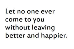 better and happier...