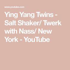 Ying Yang Twins - Salt Shaker/ Twerk with Nass/ New York - YouTube Ying Yang Twins, Confident Woman, View Map, Salt, New York, Songs, Youtube, New York City, Salts