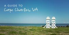 A Travel Guide to Cape Charles, Virginia—a quaint beach town between the Chesapeake Bay and Atlantic Ocean  #wanderlust #traveldeeper #travel