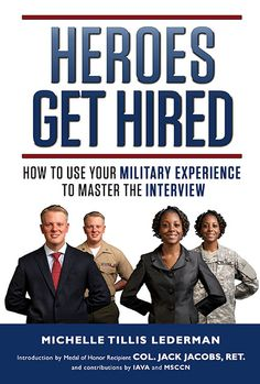 Veterans - FREE eBook - Heroes Get Hired: How to Use Your Military Experience to Master the Interview | Paul McAfee's Personal Blog