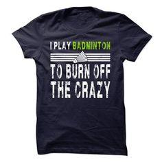 I Play Badminton Limited tshirt T Shirts, Hoodie