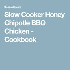Slow Cooker Honey Chipotle BBQ Chicken - Cookbook