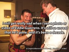 """""I still get really sad when I see a photo or video of Eddie Guerrero. It's still so unreal that he's gone and it's been a decade. Eddie Guerrero, Hes Gone, A Decade, Confessions, Love You, Wrestling, Memes, Lucha Libre, Te Amo"