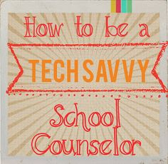 The Middle School Counselor: The Tech Savvy School Counselor