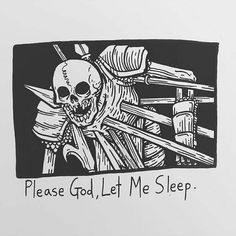 Matt Bailey Please sweetness, let me sleep The Skulls, Tattoo Drawings, Art Drawings, Matt Bailey, Skeleton Art, Skeleton Drawings, My Champion, Arte Horror, Dope Art
