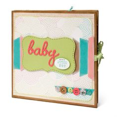 """Baby"" mini album by Kristine Widtfedlt for Close To My Heart, as seen on Club CK, a free scrapbooking community from Creating Keepsakes magazine. #scrapbook #scrapbooking"