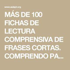 MÁS DE 100 FICHAS DE LECTURA COMPRENSIVA DE FRASES CORTAS. COMPRENDO PASITO A PASITO