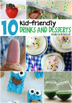 We love these kid friendly drinks and desserts they are easy to make and your children will beg for more!