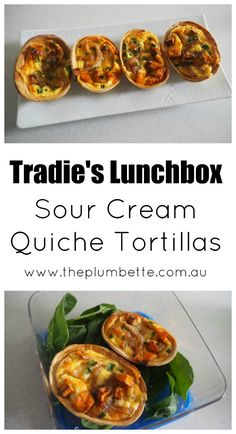 Tradie's Lunchbox - Sour Cream Quiche Tortillas - The Plumbette Mexican Food Recipes, Vegetarian Recipes, Cooking Recipes, Healthy Recipes, Ethnic Recipes, Savory Snacks, Healthy Snacks, Healthy Eating, Savoury Recipes