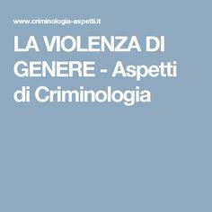 LA VIOLENZA DI GENERE - Aspetti di Criminologia