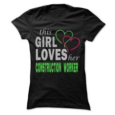 This girl loves her Construction Worker - Awesome Name  T Shirt, Hoodie, Sweatshirt