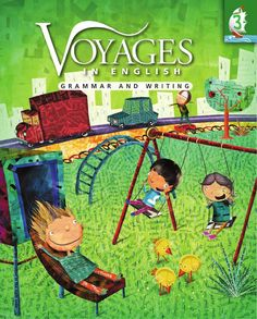 Voyages in English 2011 Grade 3_SE  The new 2011 edition of Voyages in English: Grammar and Writing for Grades 3-8 is the result of decades of research and practice by experts in the field of grammar and writing. Responding to the needs of teachers and students, this new edition provides ample opportunities for practice and review to ensure mastery and improved performance on standardized tests.
