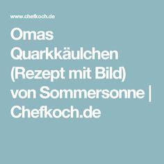Omas Quarkkäulchen (Rezept mit Bild) von Sommersonne | Chefkoch.de