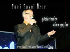 Sami Savni Özer - Gözlerimden Akan Yaşlar
