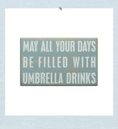 May all your days be filled with umbrella drinks. Weathered and rubbed wood creates our beach sign that looks aged from wind, sand and sun.