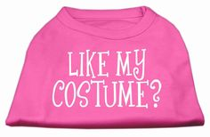 Like My Costume?- Halloween theme Mirage Screen Print- Dog Shirt
