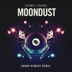 cool Moondust by Jaymes Young (Sound Remedy Remix)