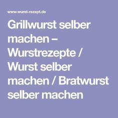 Grillwurst selber machen – Wurstrezepte / Wurst selber machen / Bratwurst selber machen