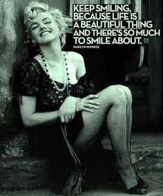Keep smiling - Marilyn Monroe -Tattoo idea?