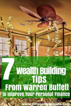 7 Wealth Building Tips from Warren Buffett to Improve Your Personal FInances