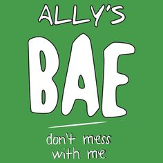 ALLY BROOKE HERNANDEZ'S BAE. THIS DESIGN AVAILABLE ON UNISEX T-SHIRT, PHONE CASE, MUG, AND 20 OTHER PRODUCTS. CHECK THEM OUT HARMONIZER !