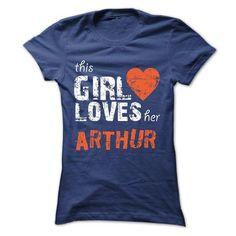 This Girl Loves Her ARTHUR - Official Shirt - #graduation gift #housewarming gift. ORDER HERE => https://www.sunfrog.com/Faith/This-Girl-Loves-Her-ARTHUR--Official-Shirt-Ladies.html?68278