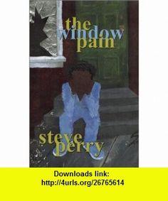 The Window Pain (9780970892904) Steve Perry , ISBN-10: 097089290X  , ISBN-13: 978-0970892904 ,  , tutorials , pdf , ebook , torrent , downloads , rapidshare , filesonic , hotfile , megaupload , fileserve