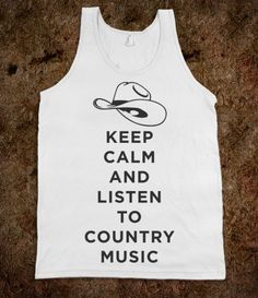 For Eden! <3    Keep Calm And Listen To Country Music (Tank) - Shake it for Luke Bryan - Skreened T-shirts, Organic Shirts, Hoodies, Kids Tees, Baby One-Pieces and Tote Bags