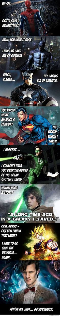 I find it funny when you have non-whovians argue that The Doctor is not a superhero, if you watch Doctor Who, you would understand this meme.