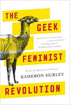 "Read ""The Geek Feminist Revolution"" by Kameron Hurley available from Rakuten Kobo. The Geek Feminist Revolution is a collection of essays by double Hugo Award-winning essayist and fantasy novelist Kamero. Hurley, Dream Quest, Revolution, Feminist Books, Guide To The Galaxy, Essayist, Geek Culture, Essay Writing, Writing Tips"