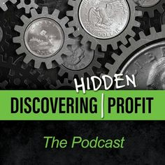 Episode 1: What's the Next Frontier in Business Improvement? by Discovering Hidden Profit: The Podcast