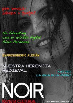 Noir, Revista Cultural. Número 5 - Junio 2015  Revista cultural, hablamos de música, literatura, arte, fotografía, etc. un punto de encuentro para los amantes de la cultura.