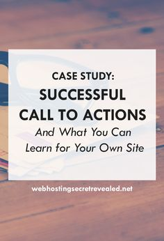 Want to improve your conversion rate? Do something with your calls to action (CTA). OPTIMIZE! Grab your visitor's attention and encourage them to take action with effective calls to action. Here's a case study of successful CTAs (plus awesome tips) and learn how you can apply on your own site…