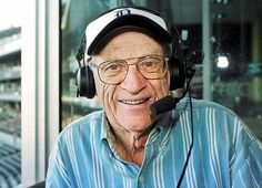 Ernie Harwell. Not only was he the voice of the Tigers...he was the voice of baseball! Truly missed